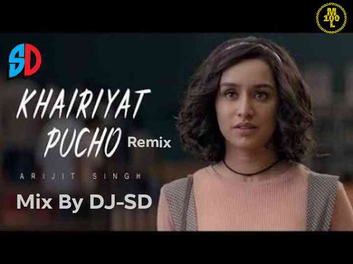 Khairiyat Pucho Remix Mix By DJ SD